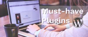 WordPress Plugins Your Site Needs