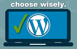 Choosing WordPress wisely
