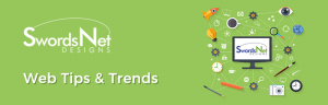 Web Tips & Trends - SwordsNet Designs